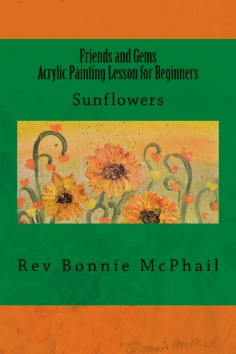 - Friends and Gems Acrylic Painting Lesson for Beginners: Sunflowers (Volume 14)