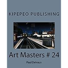 Art Masters # 24: Paul Delvaux: Volume 24 by Dirk Stursberg (2014-08-13)