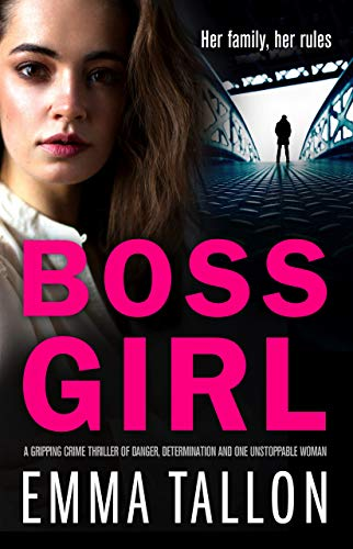 Boss Girl: A gripping crime thriller of danger, determination and one unstoppable woman (English Edition)