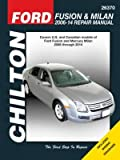 Ford Fusion & Mercury Milan Chilton Automotive Repair Manual: 06-14