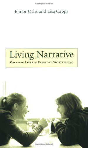 Living Narrative: Creating Lives in Everyday Storytelling