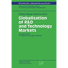 Globalisation of R&D and Technology Markets: Consequences for National Innovation Policies (Technology, Innovation and Policy (ISI) Book 9)