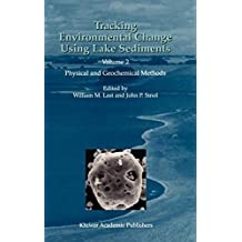 Tracking Environmental Change Using Lake Sediments: Volume 2: Physical and Geochemical Methods (Developments in Paleoenvironmental Research)