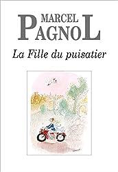 La Fille du puisatier (French Edition)