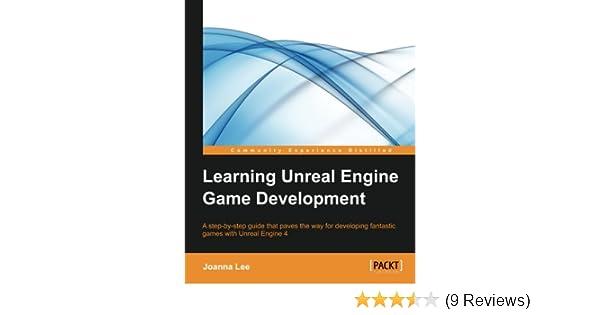 Amazon com: Learning Unreal Engine Game Development (9781784398156