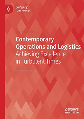Contemporary Operations and Logistics: Achieving Excellence in Turbulent Times por Peter Wells