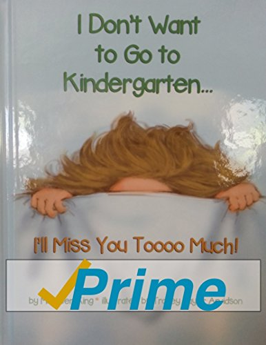 I DON'T WANT TO GO TO KINDERGARTEN...