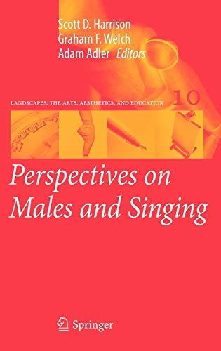 Perspectives on Males and Singing (Landscapes: the Arts, Aesthetics, and Education)