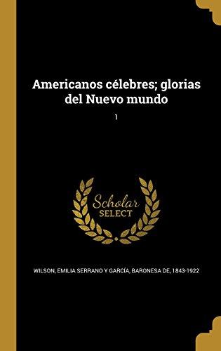 Americanos Celebres; Glorias del Nuevo Mundo; 1 (Spanish Edition) (Tapa Dura)