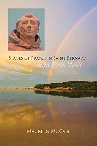 I Am the Way: Stages of Prayer in Saint Bernard (Monastic Wisdom (1090 Series)