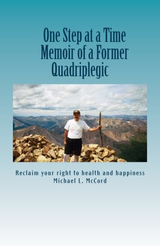 One Step at a Time: Memoir of a Former Quadriplegic ebook
