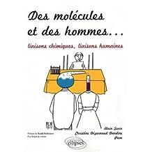Des Molecules ET des Hommes Liaisons Chimiques Liaisons Humaines