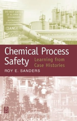 Chemical Process Safety:  Learning from Case Histories, Second Edition