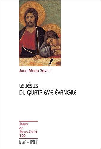 Le Jésus du quatrième évangile JJC n 100 epub pdf