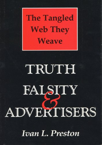 Tangled Web They Weave: Truth, Falsity, & Advertisers