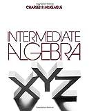 Beginning and Intermediate Algebr, Charles P. McKeague, 0124847609