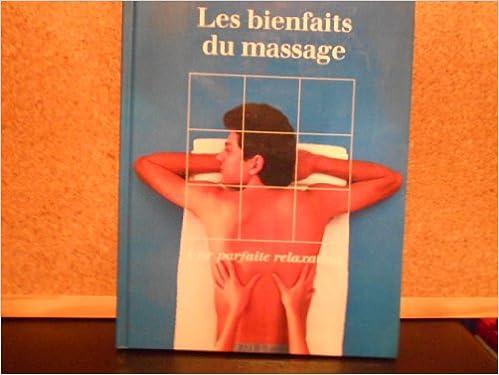 Manuels à télécharger en ligne Les Bienfaits du massage : Une parfaite relaxation PDF