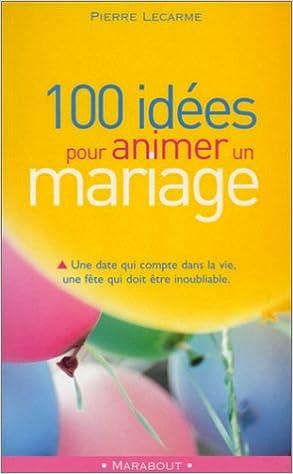 Couverture de 100 idées pour aimer un mariage