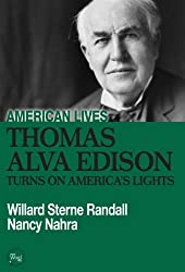 Thomas Edison Turns On America's Lights (American Lives)