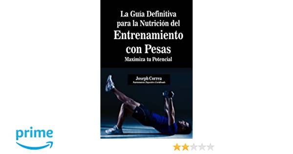 ... Entrenamiento con Pesas: Maximiza tu Potencial (Spanish Edition): Joseph Correa (Nutricionista Deportivo Certificado): 9781500841560: Amazon.com: Books