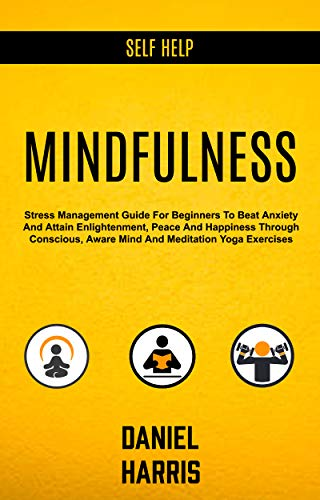 Amazon.com: Self Help: Mindfulness: Stress Management Guide ...