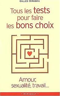 Amour, sexualité, travail... tous les tests pour faire les bons choix par Gilles Azzopardi
