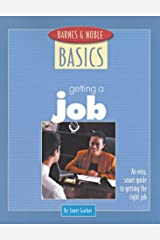 Barnes and Noble Basics Getting a Job: An Easy, Smart Guide to Getting the Right Job (Barnes & Noble Basics) Paperback
