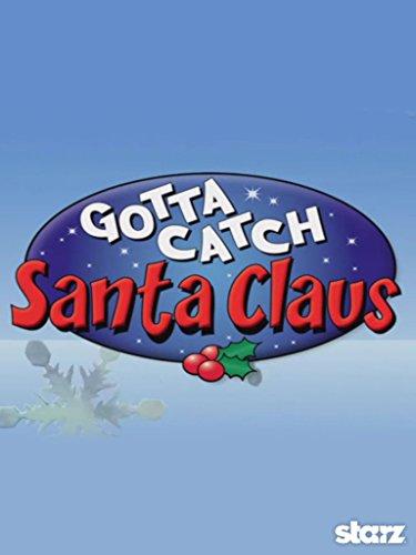 Gotta Catch Santa Claus (Gotta Catch Santa)