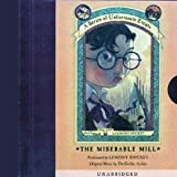 The Miserable Mill, Lemony Snicket and Brett Helquist, 0439366798