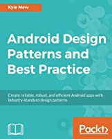 Android Design Patterns and Best Practices Front Cover