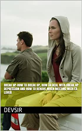 Depression after break up how to deal with it