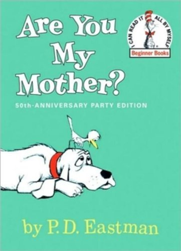 Are You My Mother? (Beginner Books) by Eastman, P.D. (1960) Hardcover