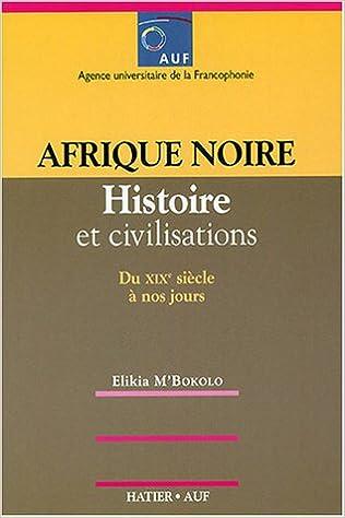 En ligne téléchargement gratuit Afrique noire : Histoire et civilisation du XIXe siècle à nos jours pdf, epub ebook