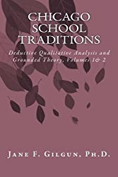Chicago School Traditions: Deductive Qualitative Analysis and Grounded Theory