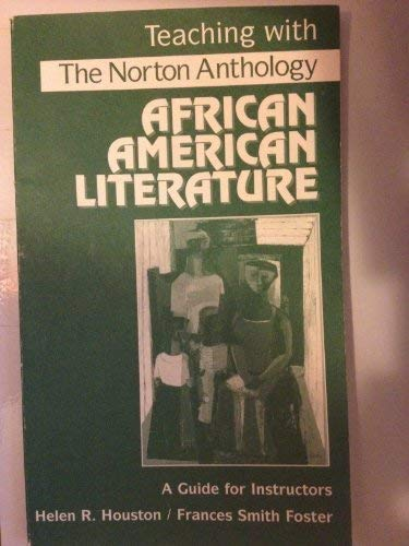 Teaching with the Norton Anthology of African American Literature (The Norton Anthology Of African American Literature)