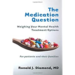 Learn more about the book, The Medication Question: Weighing Your Mental Health Treatment Options