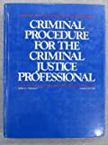 Criminal Procedure for the Criminal Justice Professional, Ferdico, John N., 0314852344