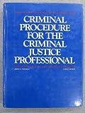 Criminal Procedure for the Criminal Justice Professional, Ferdico, John N., 0314852344