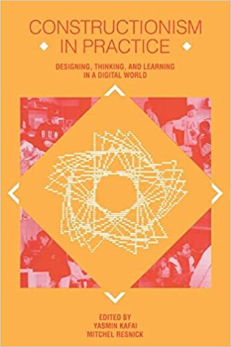 and Learning in A Digital World Designing Thinking Constructionism in Practice