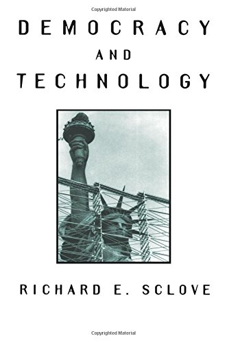 Democracy and Technology (The Conduct of Science Series)