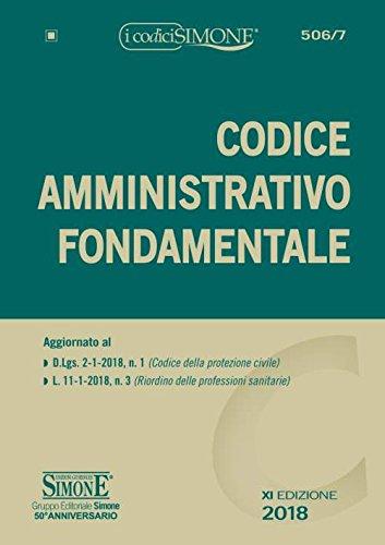 Codice amministrativo fondamentale Copertina flessibile – 29 mag 2018 Edizioni Giuridiche Simone 8891417467 Italia DIRITTO
