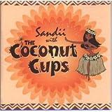 サンディ−・ウィズ・ザ・ココナツ・カップス