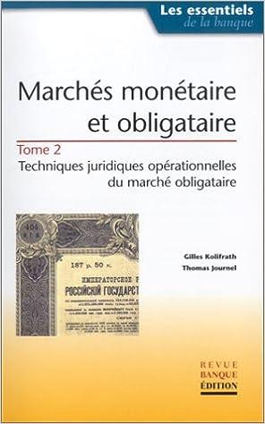 Marchés monétaire et obligataire, tome 2 : Techniques juridiques opérationnelles du marché obligataire epub pdf