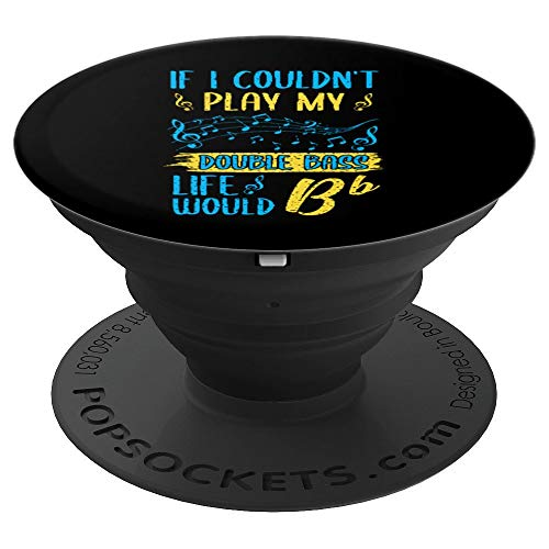 Play My Double Bass Pun Funny Music Jazz Folk Upright Gift PopSockets Grip and Stand for Phones and Tablets