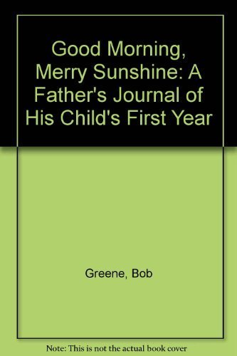Good Morning, Merry Sunshine by Bob Greene