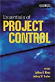 Essentials of Project Control, Jeffrey K. Pinto, Jeffrey W. Trailer, 1880410648