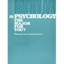 Is Psychology the Major for You?: Planning for Your Undergraduate Years