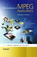 The Handbook of MPEG Applications: Standards in Practice Front Cover