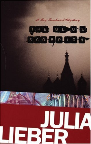 The Blue Scorpion: A Loy Lombard Mystery (Loy Lombard Mysteries) by Julia Lieber (2005-06-01) pdf epub