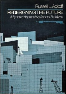 Redesigning the Future: Systems Approach to Societal Problems